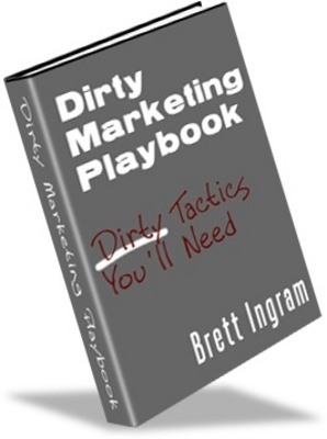 Product picture Dirty Marketing Playbook- Make Great Money From Your Website