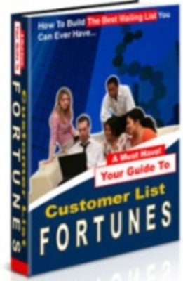Product picture Customer List Fortunes - Build A Great Mailing List