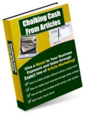 Product picture Chalking Cash From Articles - Make Money From Articles