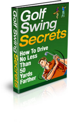 Product picture Golf Swing Secrets - Play At A Higher Level