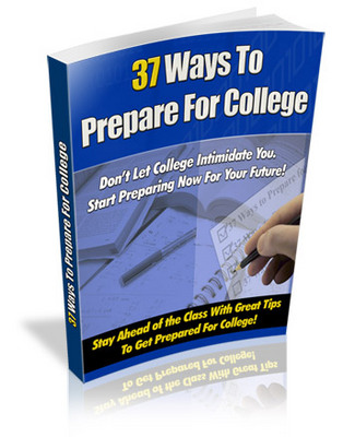 Product picture 37 Ways To Prepare For College - Getting A Headstart